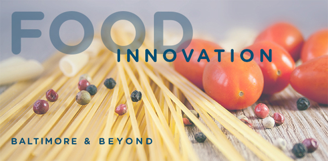 Food innovation - Baltimore & Beyond